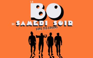 [COMPLET] Sors Tes Covers – La B.O. du samedi soir