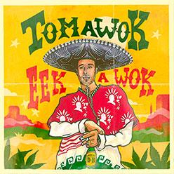 Tomawok – Eek A Wok