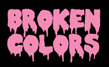 BROKEN COLORS : VIVE LA TRANSE LIBRE !