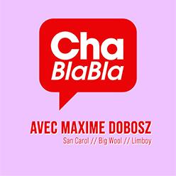 Chablabla : Maxime Dobosz