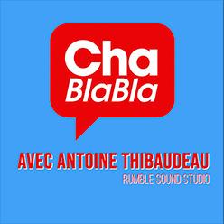 """Chablabla : Antoine """"Achaiss"""" Thibaudeau"""